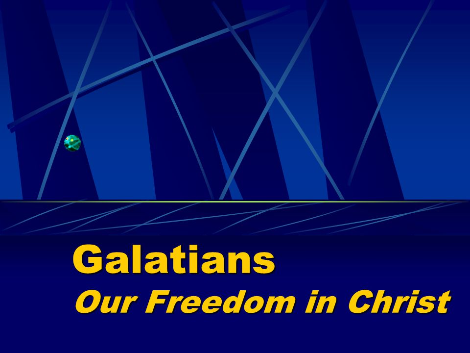 Galatians Our Freedom in Christ
