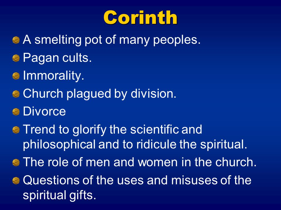 Corinth A smelting pot of many peoples. Pagan cults. Immorality.