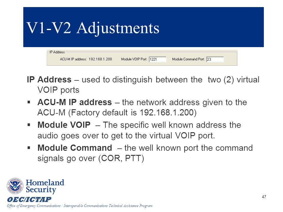 V1-V2 Adjustments IP Address – used to distinguish between the two (2) virtual VOIP ports.