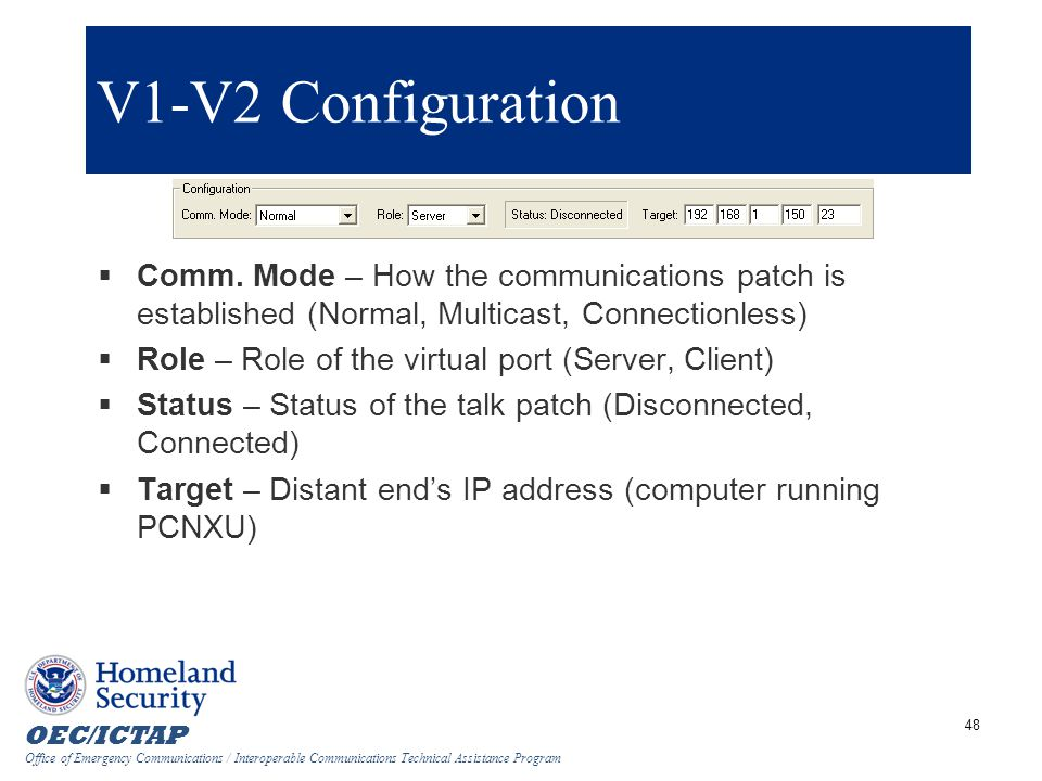 V1-V2 Configuration Comm. Mode – How the communications patch is established (Normal, Multicast, Connectionless)