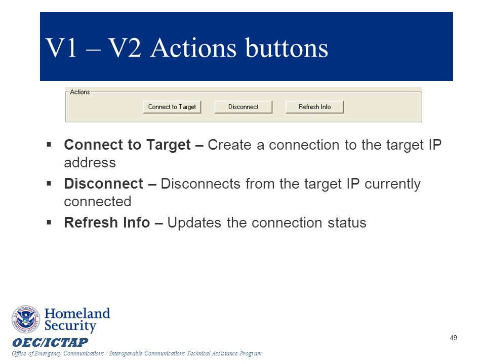 V1 – V2 Actions buttons Connect to Target – Create a connection to the target IP address.