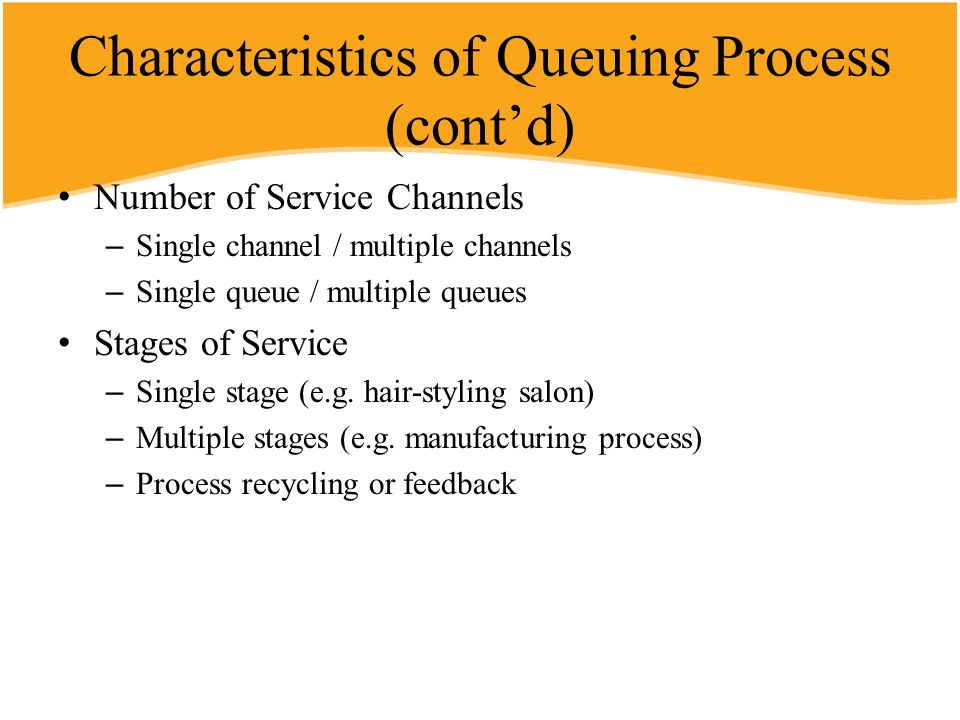 Characteristics of Queuing Process (cont'd)