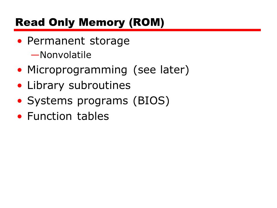 Microprogramming (see later) Library subroutines