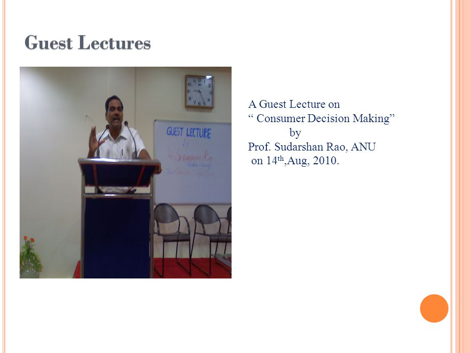 Guest Lectures A Guest Lecture on Consumer Decision Making by