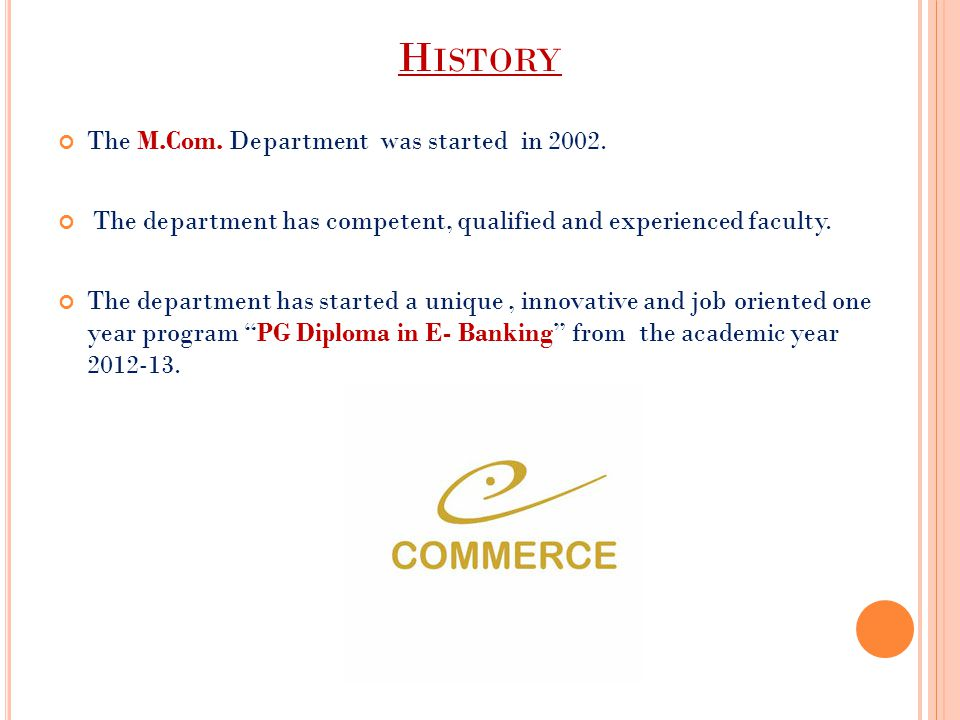 History The M.Com. Department was started in 2002.