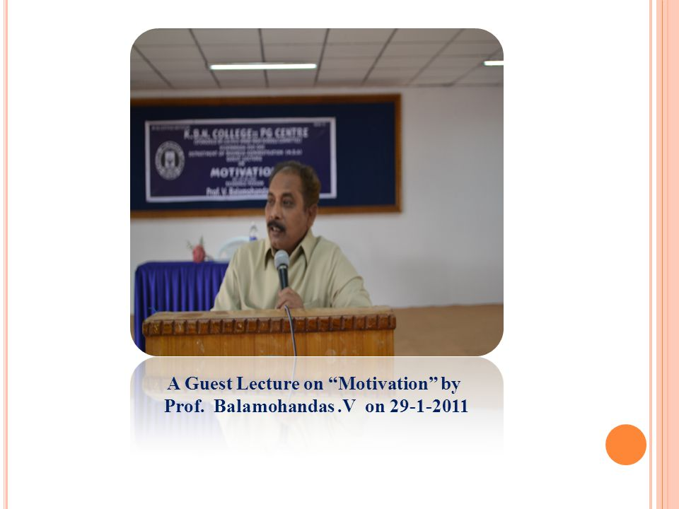 A Guest Lecture on Motivation by Prof. Balamohandas .V on 29-1-2011