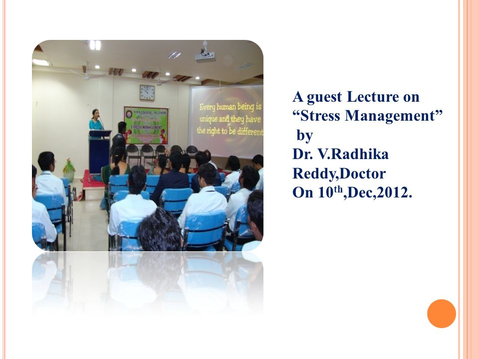 A guest Lecture on Stress Management by Dr. V.Radhika Reddy,Doctor On 10th,Dec,2012.