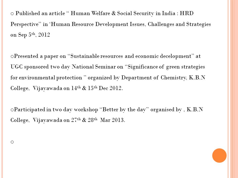 Published an article Human Welfare & Social Security in India : HRD Perspective in 'Human Resource Development Issues, Challenges and Strategies on Sep 5th, 2012