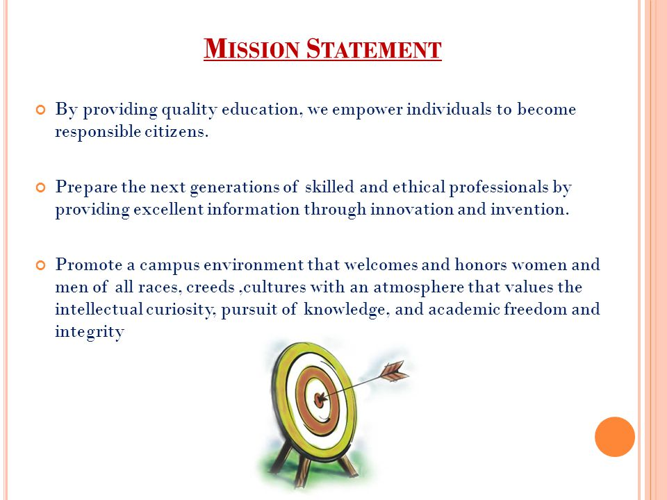Mission Statement By providing quality education, we empower individuals to become responsible citizens.