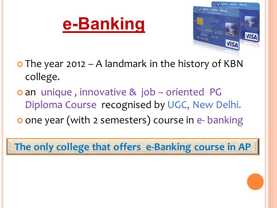 The only college that offers e-Banking course in AP