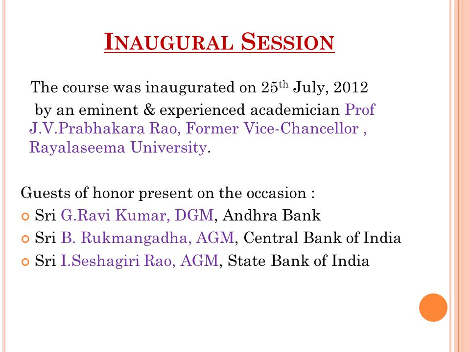 Inaugural Session The course was inaugurated on 25th July, 2012