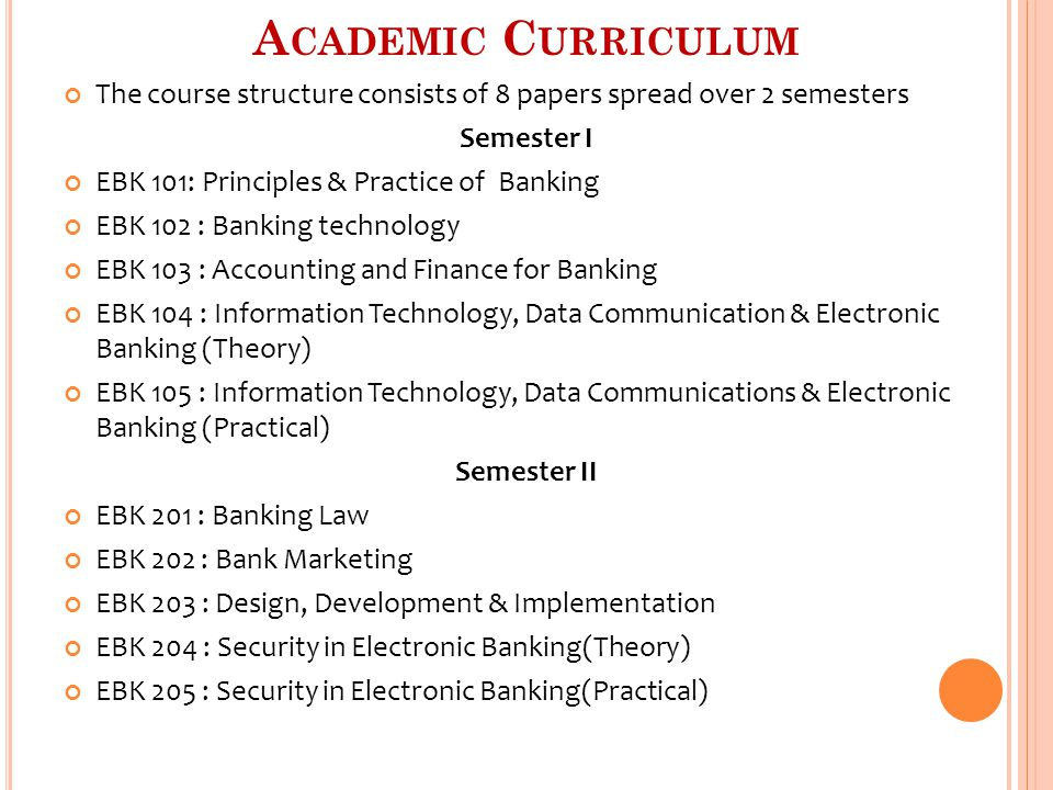 Academic Curriculum The course structure consists of 8 papers spread over 2 semesters. Semester I.