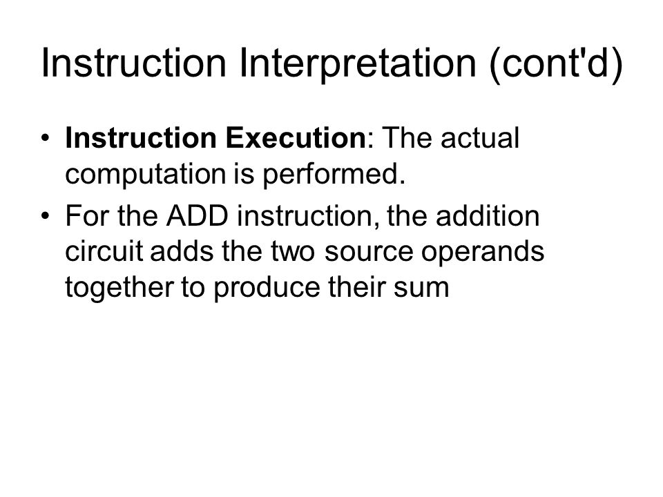 Instruction Interpretation (cont d)