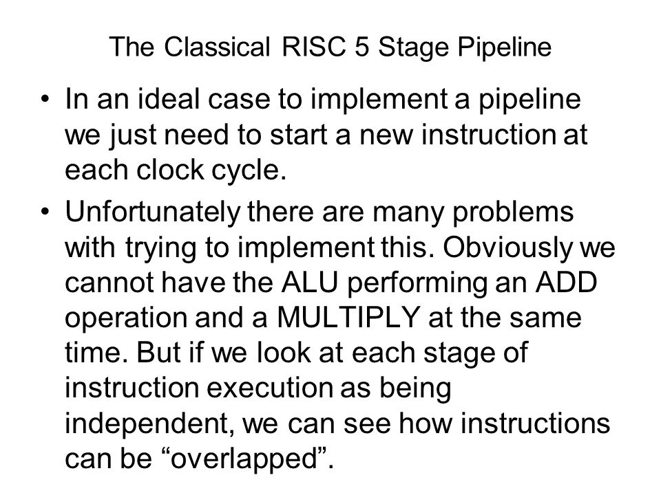 The Classical RISC 5 Stage Pipeline