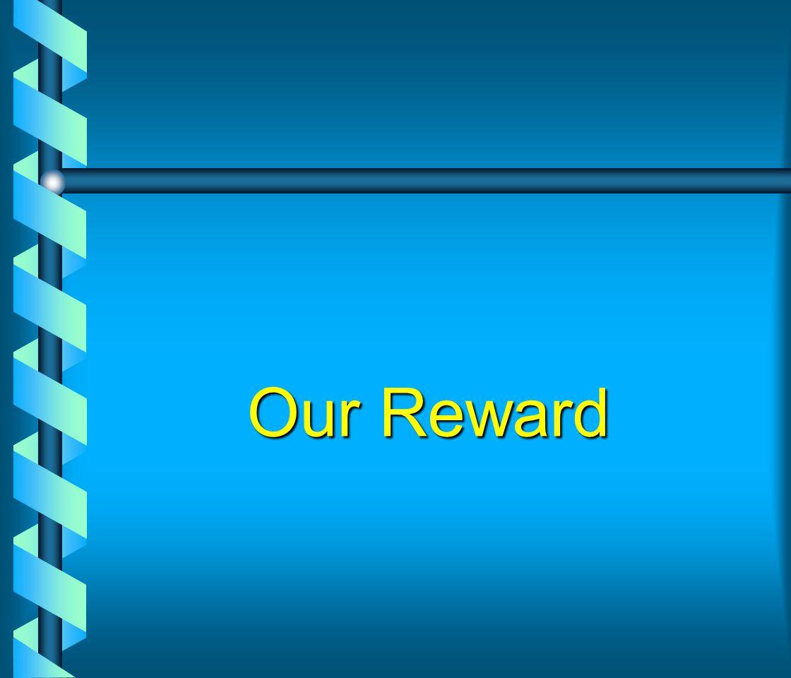 Our Reward