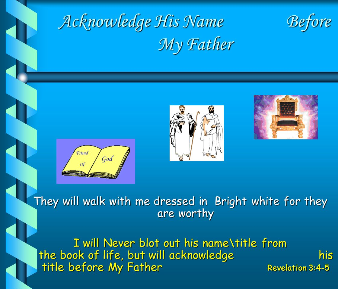 Acknowledge His Name Before My Father