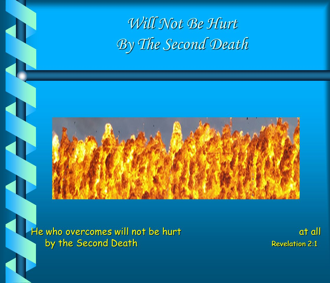 Will Not Be Hurt By The Second Death