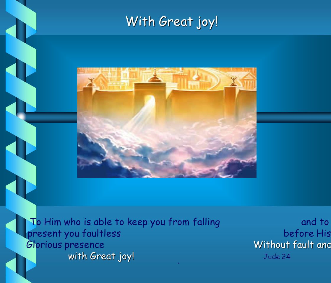 With Great joy!