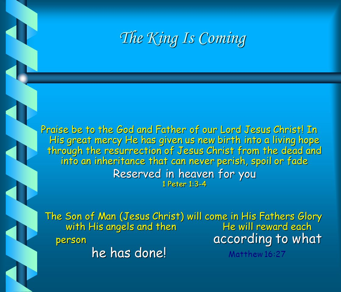 The King Is Coming I would like to tell you about my king, if I can find the words.