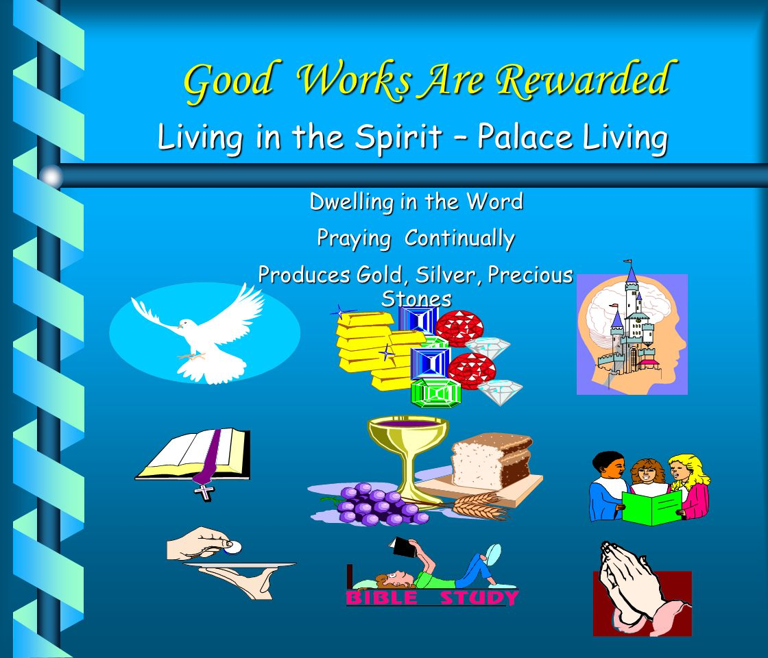 Good Works Are Rewarded