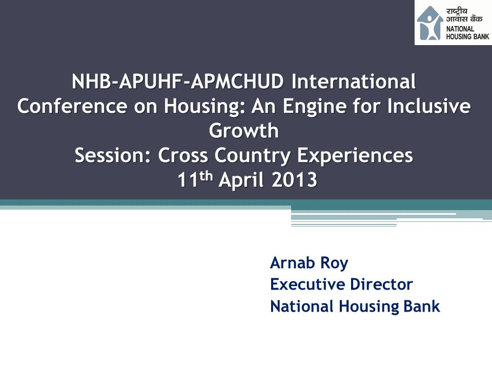 Arnab Roy Executive Director National Housing Bank