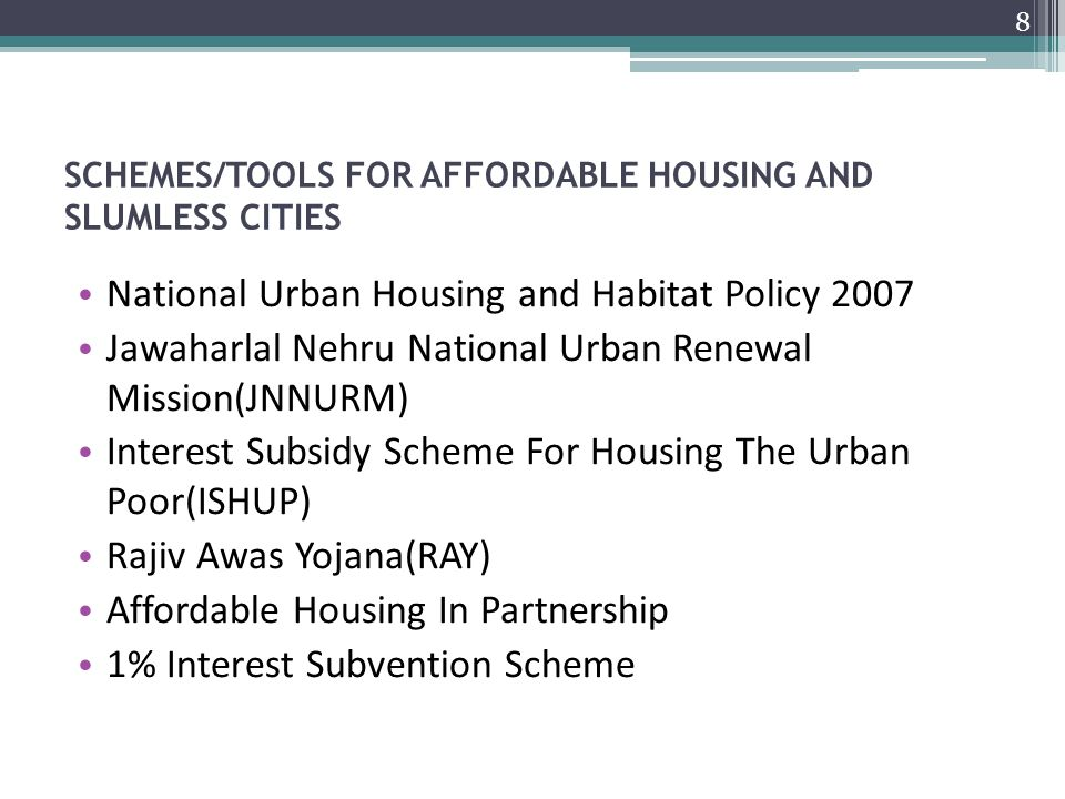 SCHEMES/TOOLS FOR AFFORDABLE HOUSING AND SLUMLESS CITIES