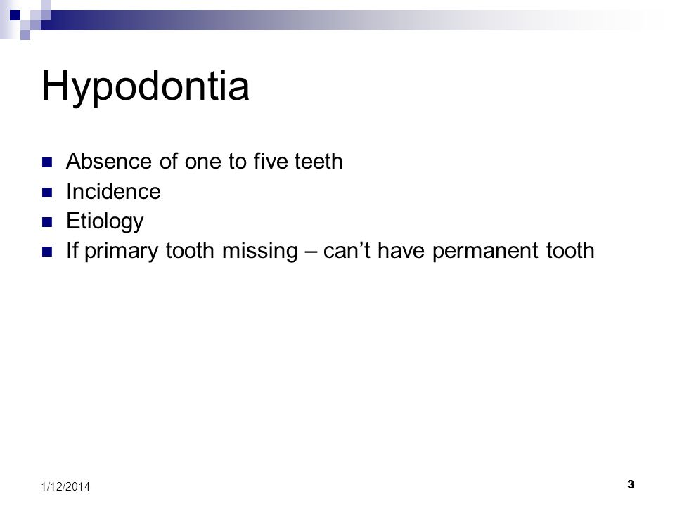 Hypodontia Absence of one to five teeth Incidence Etiology