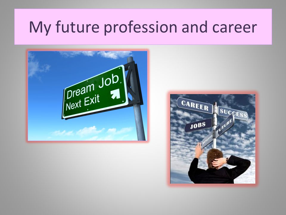 My future profession and career