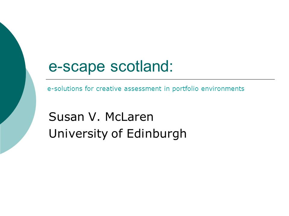 Susan V. McLaren University of Edinburgh