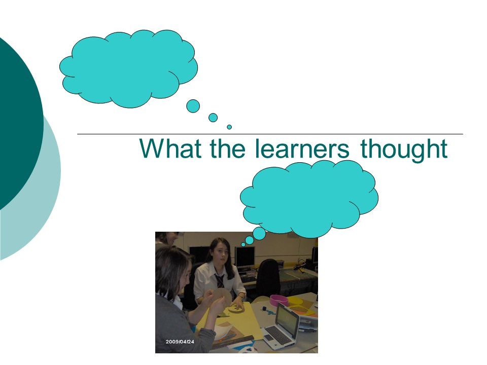 What the learners thought