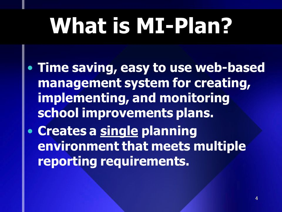 What is MI-Plan Time saving, easy to use web-based management system for creating, implementing, and monitoring school improvements plans.