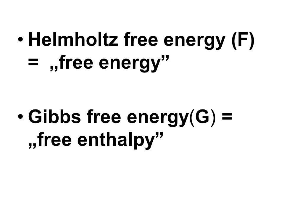 "Helmholtz free energy (F) = ""free energy"