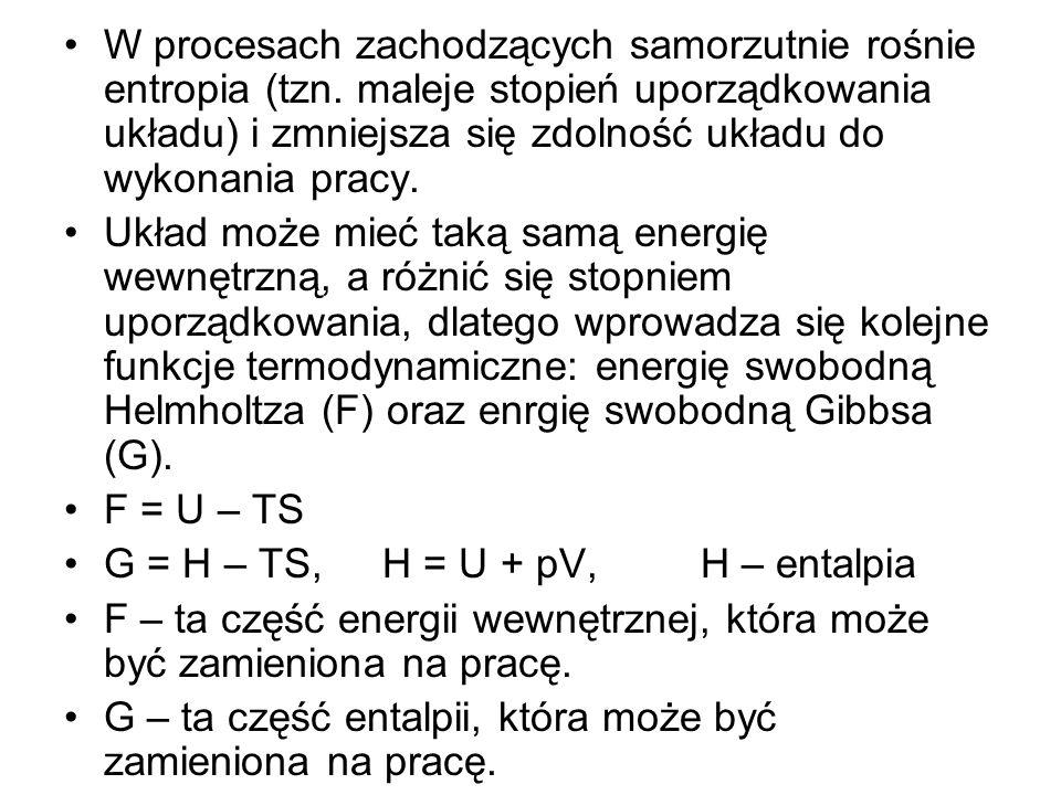 W procesach zachodzących samorzutnie rośnie entropia (tzn