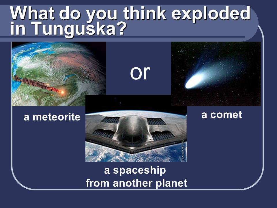 What do you think exploded in Tunguska