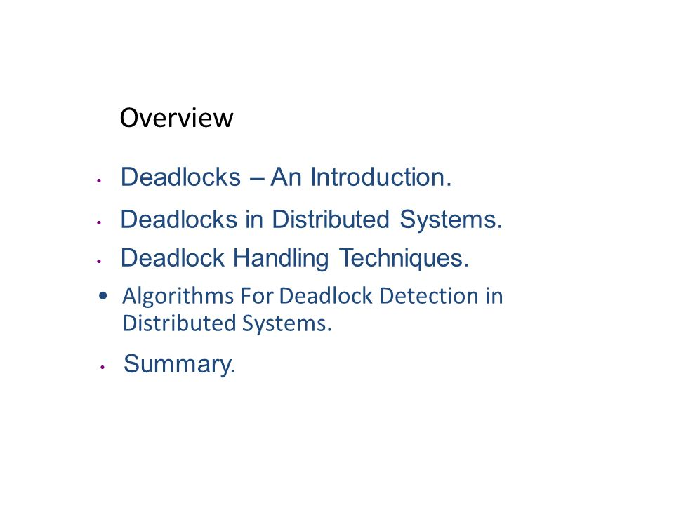 Overview Deadlocks – An Introduction.