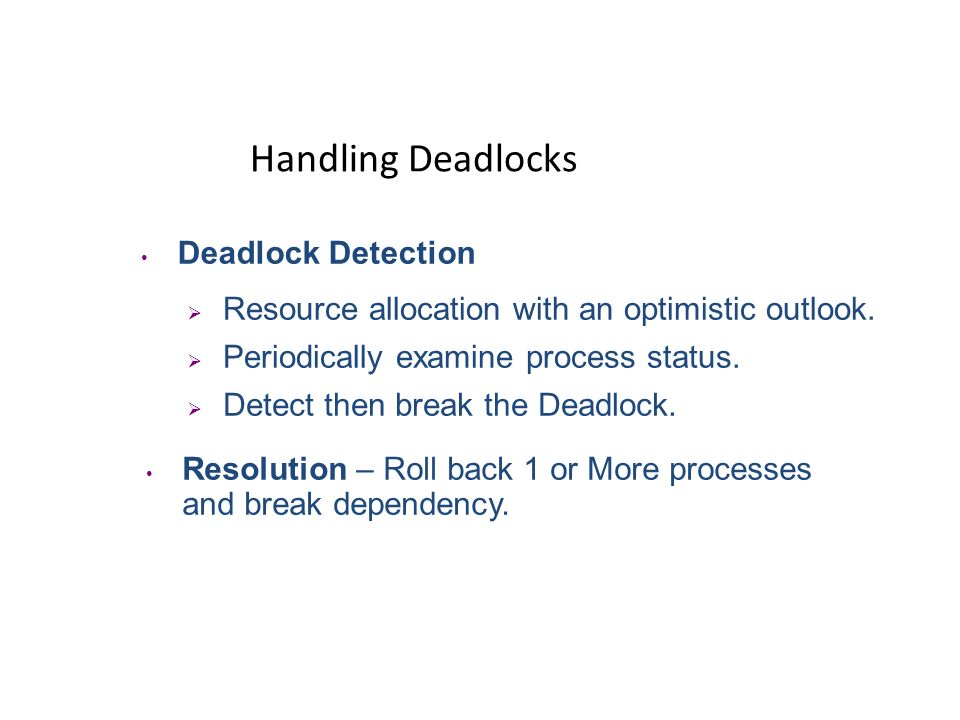 Handling Deadlocks Deadlock Detection