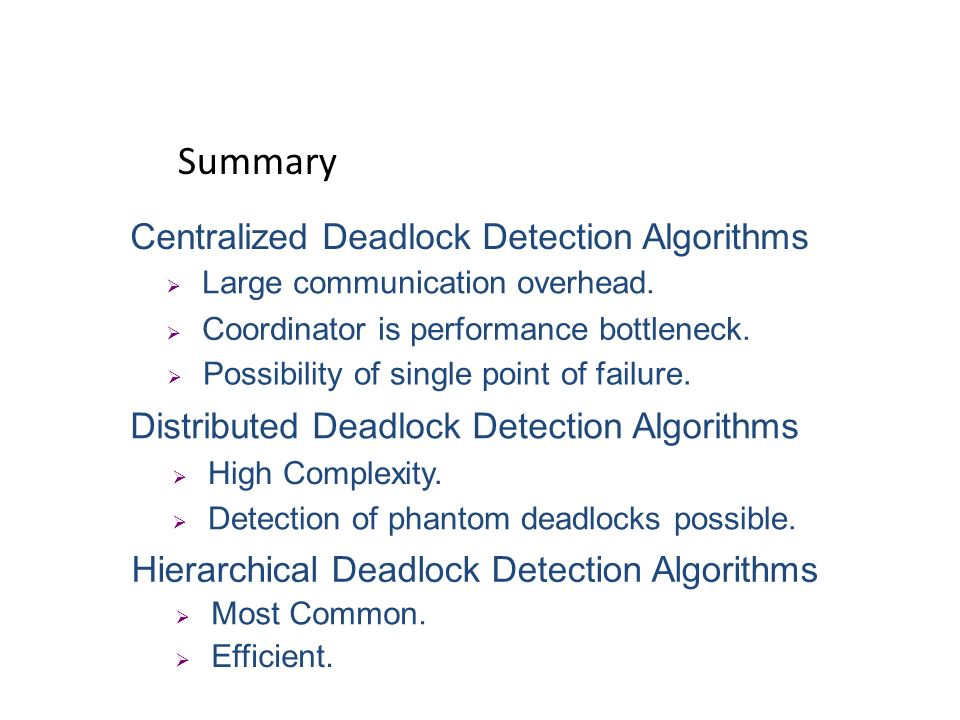 Summary Centralized Deadlock Detection Algorithms