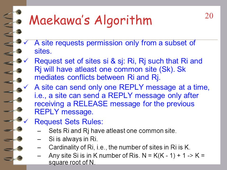 Maekawa's Algorithm A site requests permission only from a subset of sites.