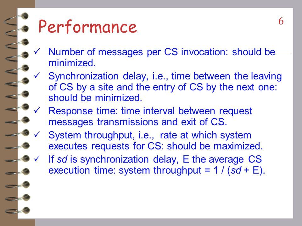 Performance Number of messages per CS invocation: should be minimized.