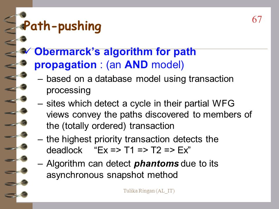 Path-pushing Obermarck's algorithm for path propagation : (an AND model) based on a database model using transaction processing.