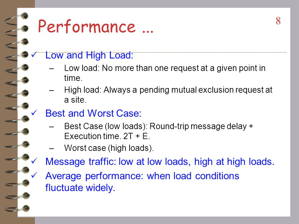 Performance ... Low and High Load: Best and Worst Case: