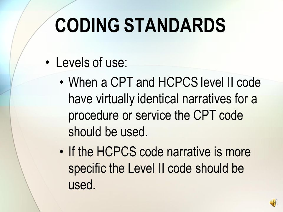 CODING STANDARDS Levels of use: