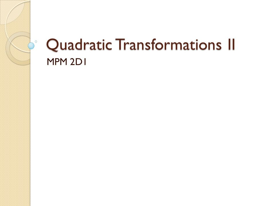Quadratic Transformations II