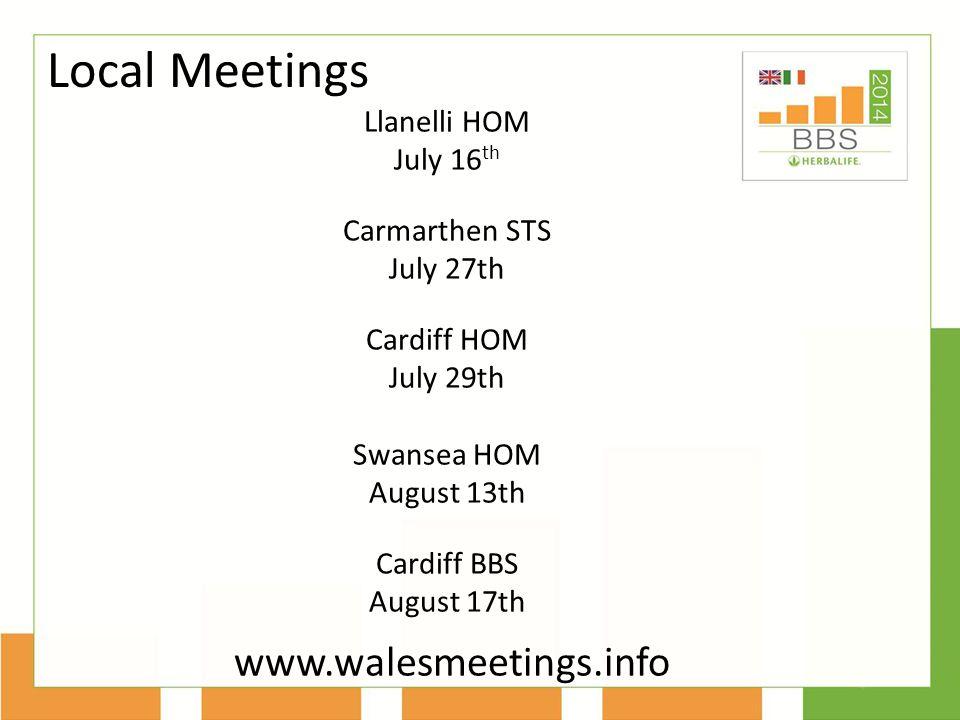 Local Meetings www.walesmeetings.info Llanelli HOM July 16th