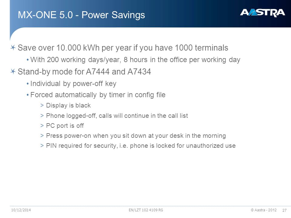MX-ONE 5.0 - Power Savings Save over 10.000 kWh per year if you have 1000 terminals.