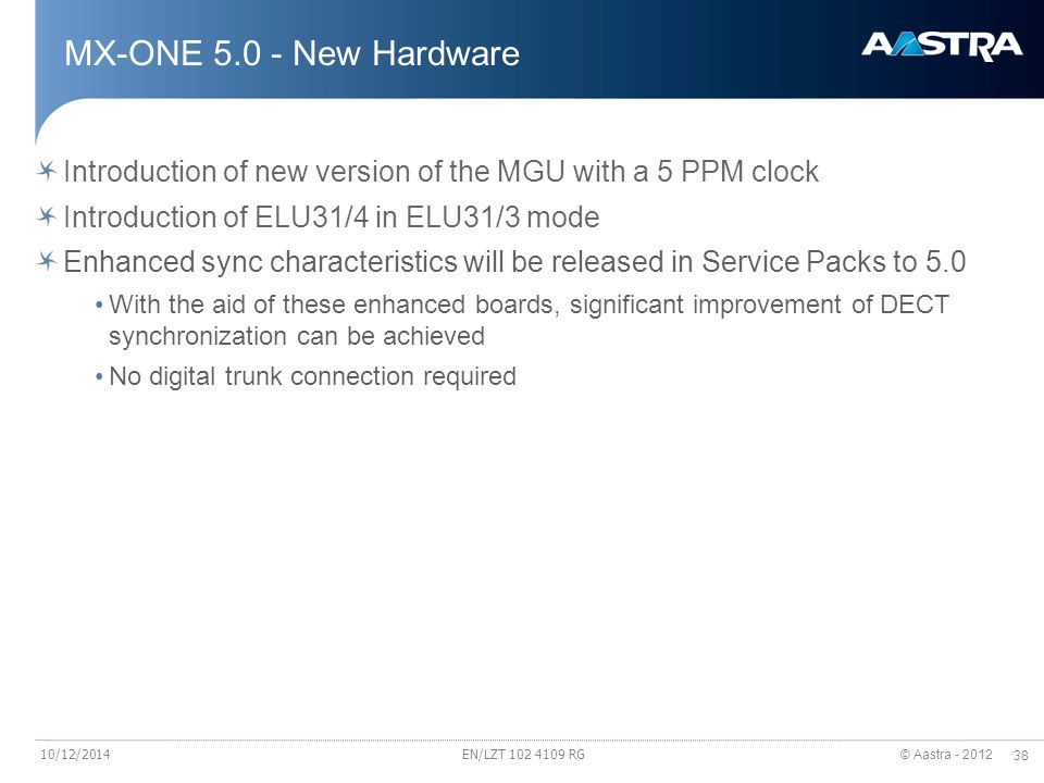 MX-ONE 5.0 - New Hardware Introduction of new version of the MGU with a 5 PPM clock. Introduction of ELU31/4 in ELU31/3 mode.