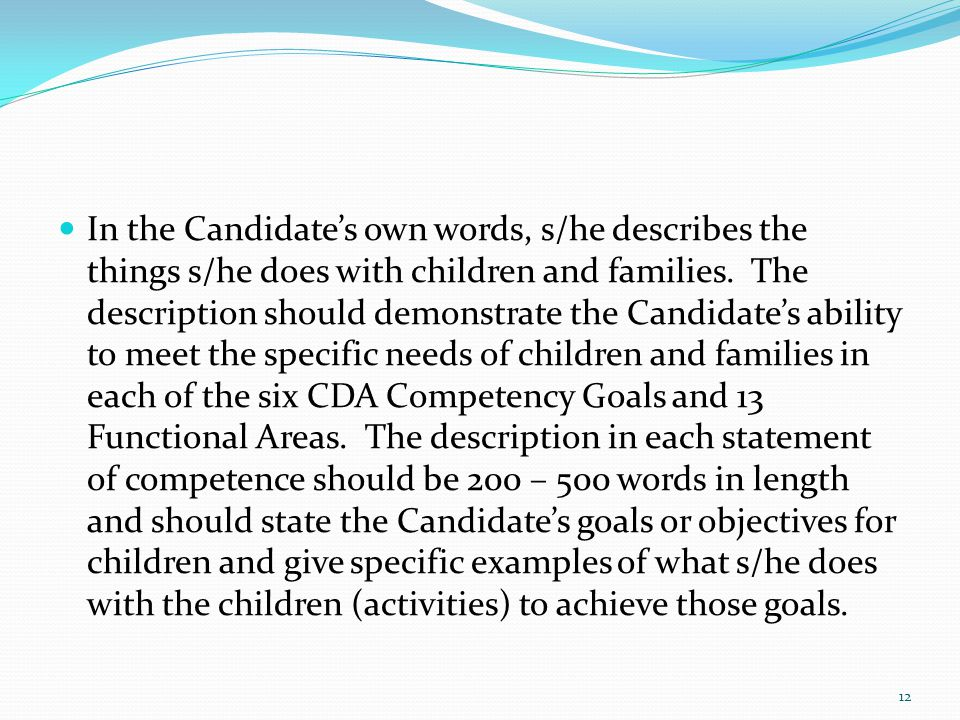 In the Candidate's own words, s/he describes the things s/he does with children and families.