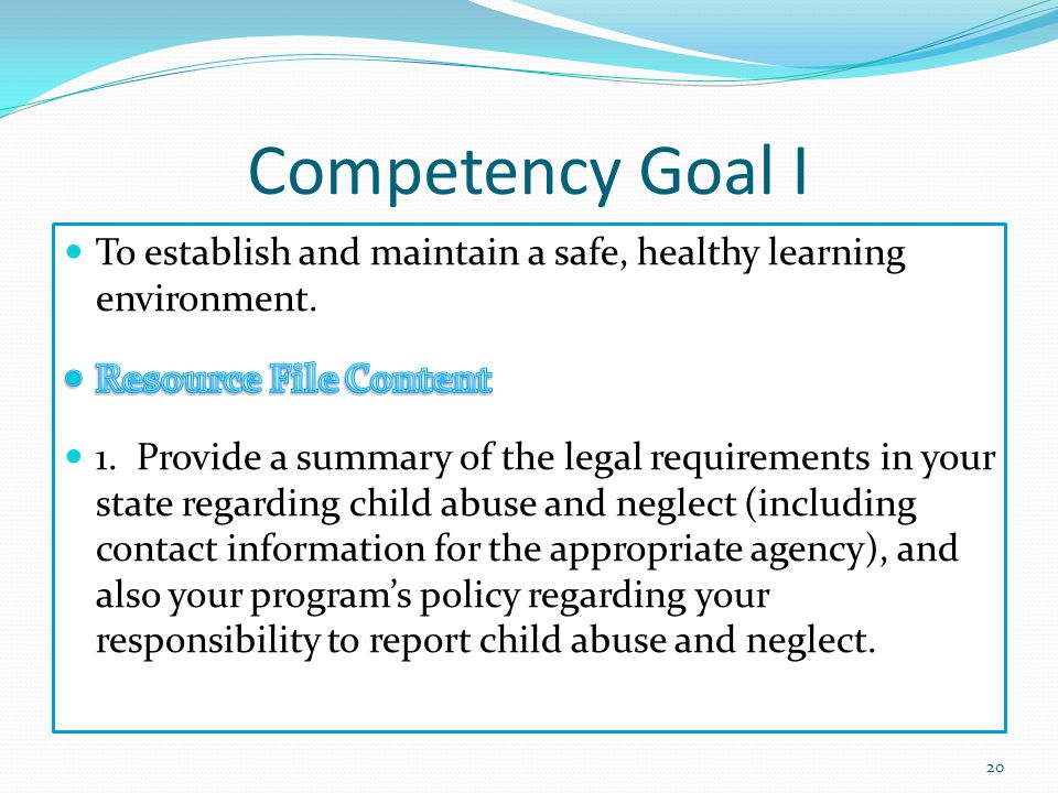 Competency Goal I To establish and maintain a safe, healthy learning environment. Resource File Content.