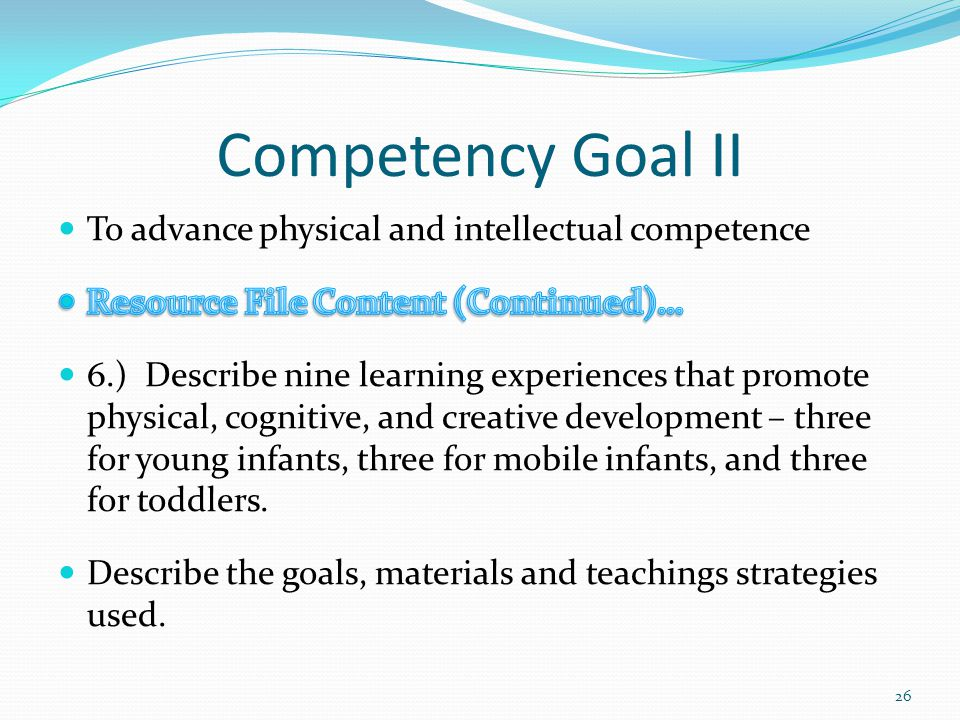 Competency Goal II To advance physical and intellectual competence