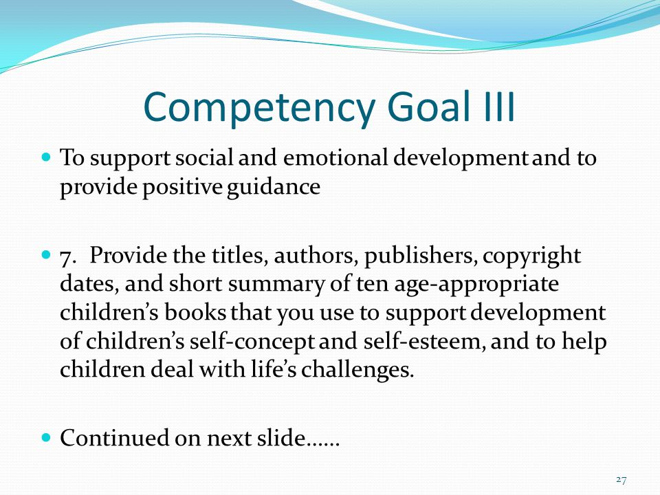 competency goal ii to advance physical and intellectual competence for young infants mobile infants  Promote the uniqueness of the child and embrace the notion of active  the  primary goal is to help young children use the environment  2 positive physical,  social, emotional and intellectual growth infants  closely observe the child's  competencies, abilities and skills  make your own phone book.